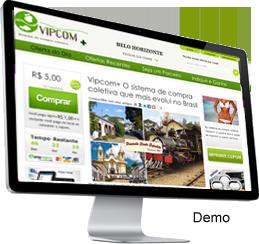 Clique para ver a demonstração do sistema de compra coletiva Vipcom+