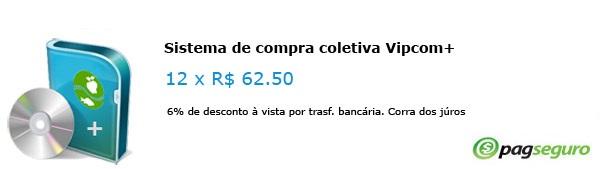 Apenas sistema de compra coletiva Vipcom+. Instalação em 2 horas. 1 mês de hospedagem grátis
